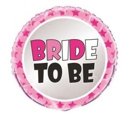 """Folija balons """"Bride to be"""" (45 cm)"""