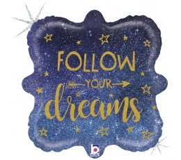 "Folija balons ""Follow your dreams"", hologrāfisks (46 cm)"
